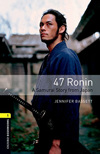Oxford Bookworms Library: Level 1:: 47 Ronin: A Samurai Story from Japan audio CD pack