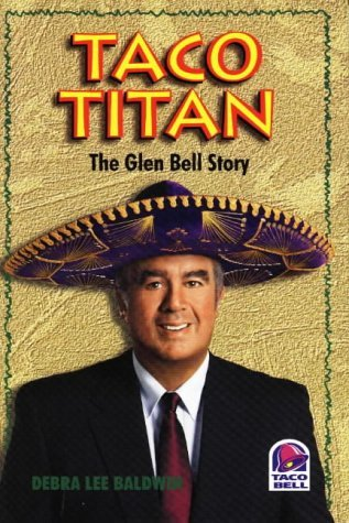 taco-titan-the-glen-bell-story-by-debra-lee-baldwin-1999-02-01