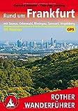 Rund um Frankfurt: mit Taunus, Odenwald, Rheingau, Spessart, Vogelsberg. 50 Touren. Mit GPS-Tracks. (Rother Wanderführer)