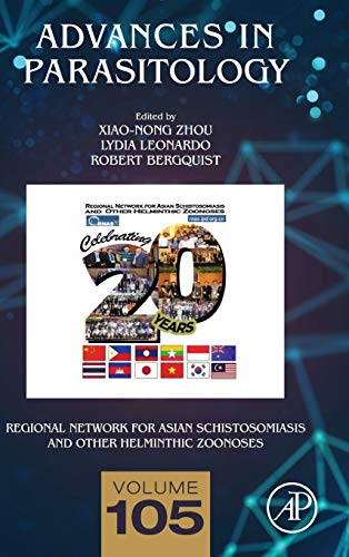 Regional Network for Asian Schistosomiasis and Other Helminthic Zoonoses (Volume 105) (Advances in Parasitology (Volume 105))