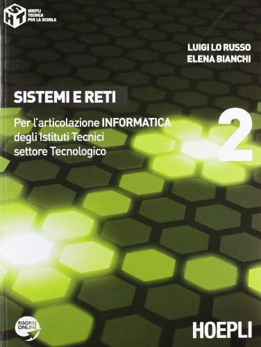 Sistemi e reti. Per l'articolazione informatica. Per gli Ist. tecnici settore tecnologico: 2