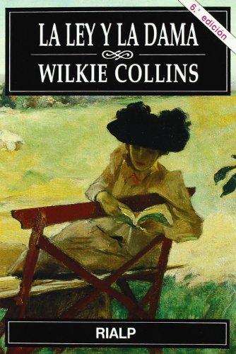 La ley y la dama (Narraciones y Novelas) por Wilkie Collins