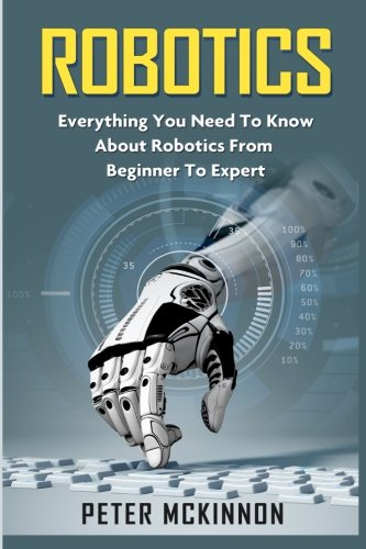 Pdf Download Robotics Everything You Need To Know About Robotics