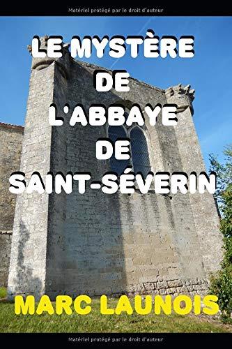 Le mystère de l'Abbaye de Saint-Séverin: Une enquête de Colette
