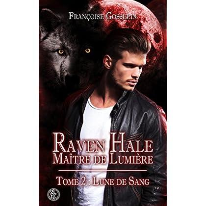Raven Hale 2 : Lune de Sang