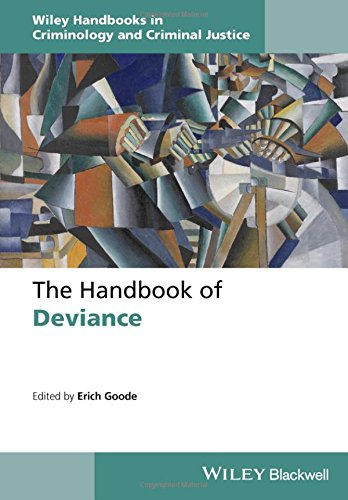 The Handbook of Deviance (Wiley Handbooks in Criminology and Criminal Justice)