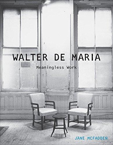 Walter de Maria: Meaningless Work por Jane McFadden