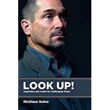 Look Up!: Inspiration and Action for Challenging Times