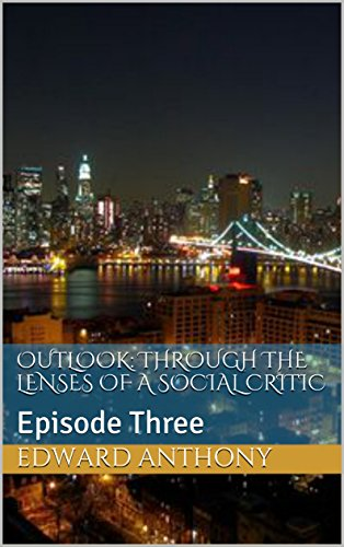 outlook-through-the-lenses-of-a-social-critic-episode-three-english-edition