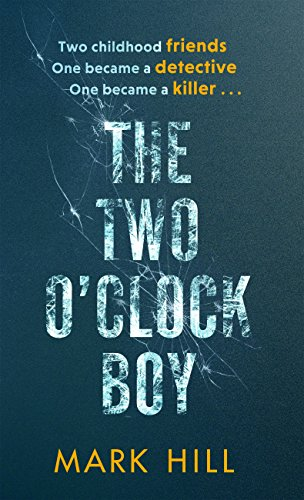 The Two O'Clock Boy (DI Ray Drake) by [Hill, Mark]