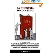 La Reforma Fundamental (Spanish Edition)