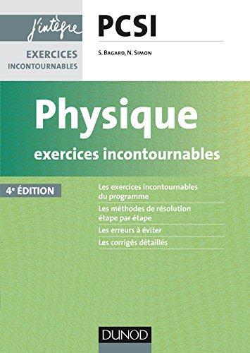 Physique : exercices incontournables : PCSI / Séverine Bagard, Nicolas Simon.- Malakoff : Dunod , DL 2016, cop. 2016