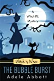 Witch Is When The Bubble Burst (A Witch P.I. Mystery)