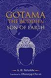 Gotama The Buddha - Son of Earth