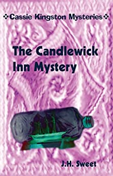 The Candlewick Inn Mystery (Cassie Kingston Mysteries) by [Sweet, J.H.]
