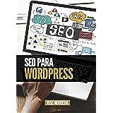 SEO para WordPress: Optimiza WordPress para que Google ame tu blog (Marketing Online nº 4)