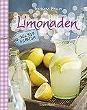 Limonaden selbst gemacht - weniger Zucker, mehr Genuss: Die besten Rezepte mit natürlichen Zutaten