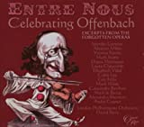 Entre nous - Celebrating Offenbach (Excerpt's from the forgotten operas)