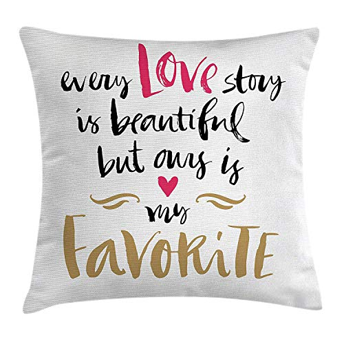 Pillow Cushion Cover, Every Love Story is Beautiful but Ours is My Favorite Romantic Idea, Decorative Square Accent Pillow Case, 18 X 18 inches, White Black Pink ()