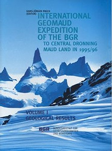 International GeoMaud Expedition of the BGR to Central Dronning Maud Land in 1995/96: Geological Results (Geologisches Jahrbuch, Reihe B / Regionale Geologie Ausland)