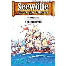 Seewölfe - Piraten der Weltmeere 465: Konterangriff (German Edition)