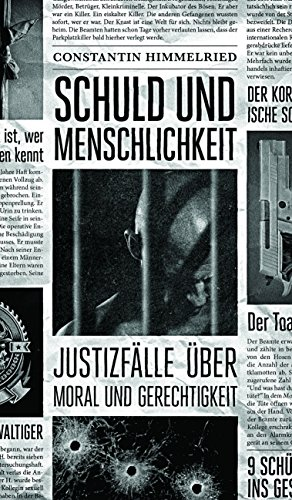 Buchseite und Rezensionen zu 'Schuld und Menschlichkeit: Justizfälle über Moral und Gerechtigkeit' von Constantin Himmelried