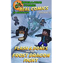 Minecraft Comics: Flash and Bones and the Frost Dragon Fight: The Greatest Minecraft Comics for Kids (Real Comics in Minecraft - Flash and Bones Book 23) (English Edition)