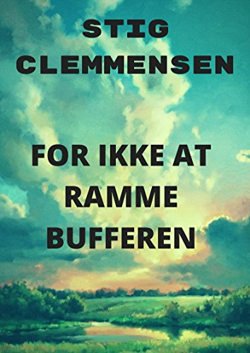For ikke at ramme bufferen (Danish Edition) por Stig  Clemmensen