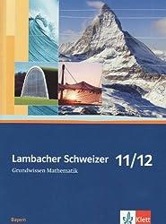 Lambacher Schweizer Mathematik Grundwissen 11/12. Ausgabe Bayern: Schülerheft zum Nachschlagen Klassen 11/12 (Lambacher Schweizer. Ausgabe für Bayern ab 2009)
