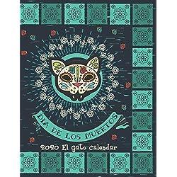 Dia De Los Muertos 2020 El Gato Calendar: Mexican Heritage 2020 Planner | Sugar Skull Calavera | Latin Culture | 8.5 x 11 Inch Calendar Organizer