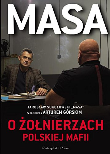 masa-o-zolnierzach-polskiej-mafii-jaroslaw-sokolowski-masa-w-rozmowie-z-arturem-grskim