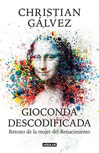 Gioconda descodificada: Retrato de la mujer del Renacimiento (Punto de mira) por Christian Gálvez