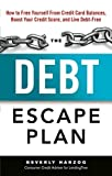 The Debt Escape Plan: How to Free Yourself From Credit Card Balances, Boost Your Credit Score, and Live Debt-Free 1st edition by Harzog, Beverly (2015) Paperback
