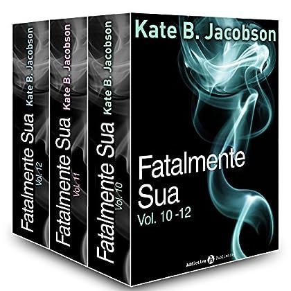 Fatalmente Sua - Vol. 10-12