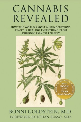 Cannabis Revealed: How the world's most misunderstood plant is healing everything from chronic pain to epilepsy por Bonni Goldstein M.D.