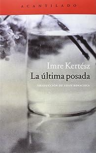 La Última Posada par Imre Kertész