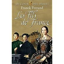 La Cour des Dames (Tome 2) - Les Fils de France
