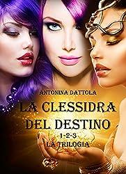 La Clessidra del Destino - La Trilogia