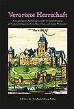 Verortete Herrschaft: Königspfalzen, Adelsburgen und Herrschaftsbildung in Niederlothringen während des frühen und hohen Mittelalters (Schriften der Heresbach-Stiftung Kalkar) -