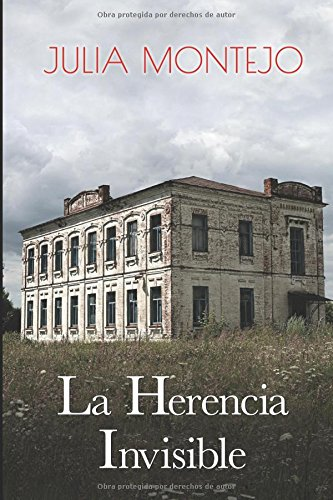 LA HERENCIA INVISIBLE: antes Violetas para Olivia por Julia Montejo