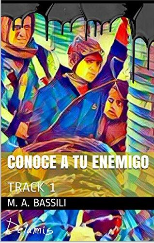Conoce a Tu Enemigo: Track One