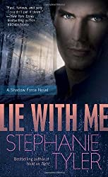 Lie with Me (Shadow Force Series, Book 1) by Stephanie Tyler (2010-10-26)