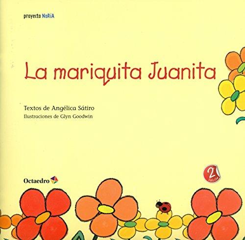 La mariquita Juanita (Cuento 3-4 años) (Proyecto Noria) por Angélica Sátiro