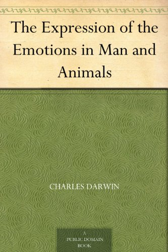 The Expression of the Emotions in Man and Animals (English Edition) por Charles Darwin