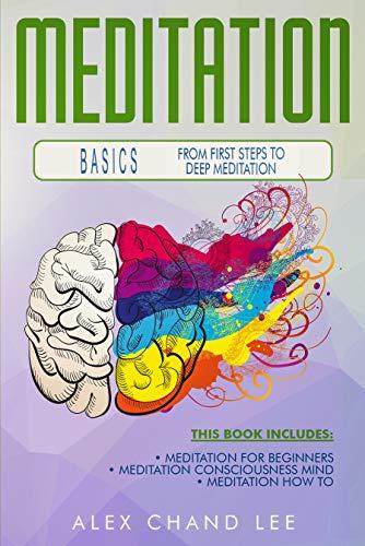 Meditation Basics  From first steps to deep Meditation (English Edition)