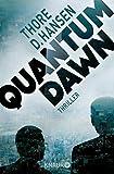 Quantum Dawn: Thriller - Thore D. Hansen