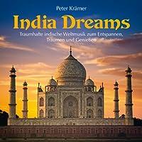 India Dreams (Traumhafte indische Weltmusik zum Entspannen und Genießen)