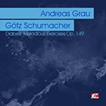 Diabelli: Melodious Exercises Op. 149 (Digitally Remastered) by Andreas Grau & Gotz Schumacher (2012-08-08)