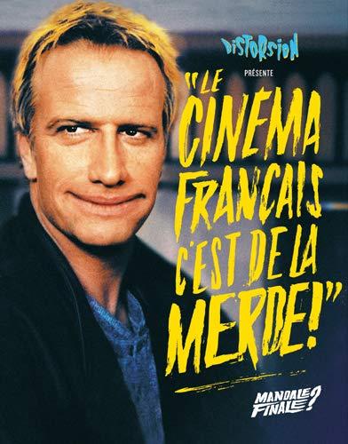 Le cinéma français c´est de la m**** - Mandale finale ?