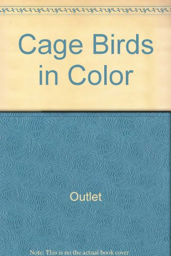 Cage Birds in Color by Rh Value Publishing